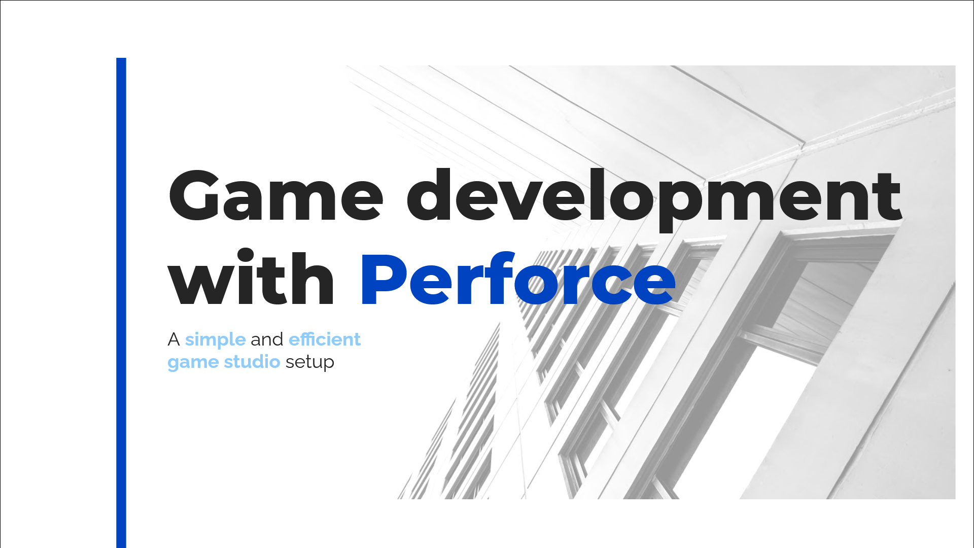 Presentation: Game Development with Perforce